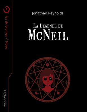 La Légende de McNeil, une novella fantastique de Jonathan Reynolds, une illustration de couverture de François Pierre Bernier et Gabrielle Leblanc